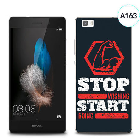 Etui silikonowe z nadrukiem Huawei P8 Lite - stop wishing start doing