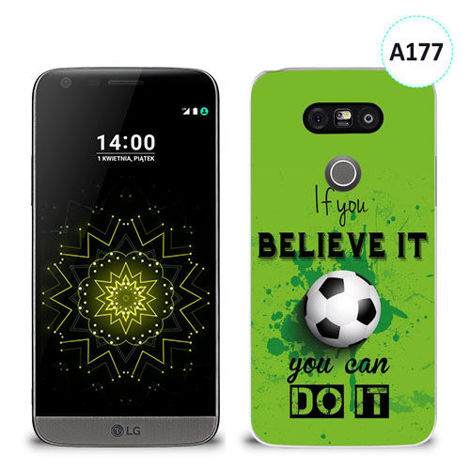 Etui silikonowe z nadrukiem LG G5 -  if you believe it you can do it