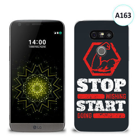 Etui silikonowe z nadrukiem LG G5 - stop wishing start doing