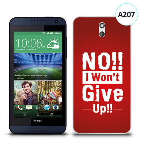 Etui silikonowe z nadrukiem HTC Desire 610 - no i won't give up !