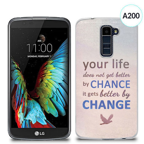Etui silikonowe z nadrukiem Lg K10 - your life doesn't get better by chance