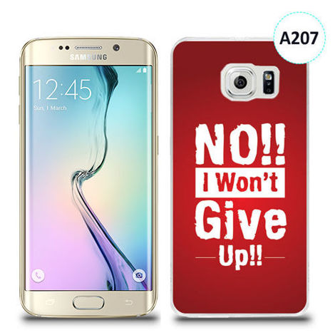 Etui silikonowe z nadrukiem Samsung Galaxy S6 Edge Plus - no i won't give up !